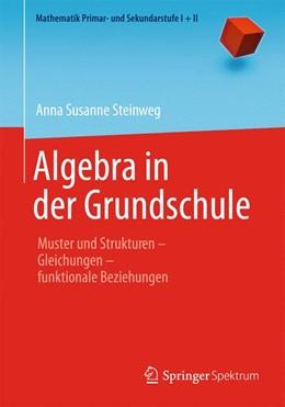Abbildung von Steinweg | Algebra in der Grundschule | 1. Auflage | 2013 | beck-shop.de