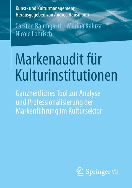 Abbildung von Baumgarth / Lohrisch / Kaluza | Markenaudit für Kulturinstitutionen | 2013