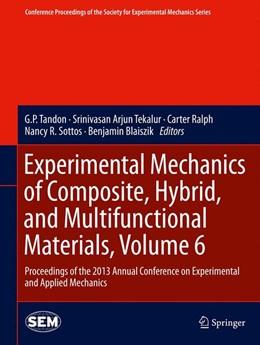 Abbildung von Tandon / Tekalur / Ralph / Sottos / Blaiszik | Experimental Mechanics of Composite, Hybrid, and Multifunctional Materials, Volume 6 | 2013