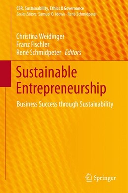 Abbildung von Weidinger / Fischler / Schmidpeter | Sustainable Entrepreneurship | 1. Auflage 2013 | 2013 | Business Success through Susta...