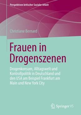 Abbildung von Bernard | Frauen in Drogenszenen | 2014 | 2013 | Drogenkonsum, Alltagswelt und ... | 17
