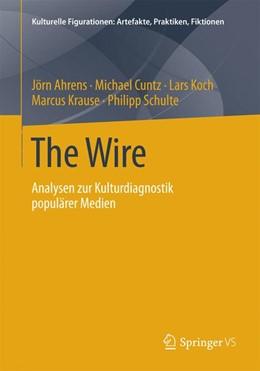 Abbildung von Ahrens / Cuntz / Koch | The Wire | 2014 | Analysen zur Kulturdiagnostik ...