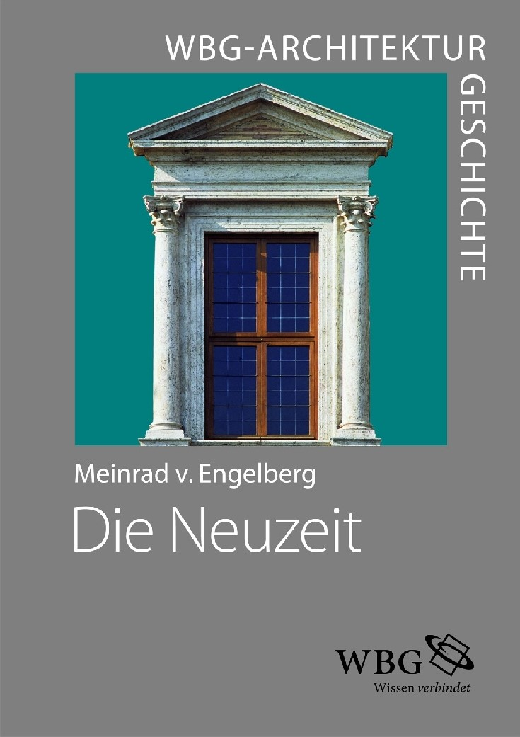 Abbildung von von Engelberg / Freigang | WBG Architekturgeschichte – Die Neuzeit (1450–1800) | 2013