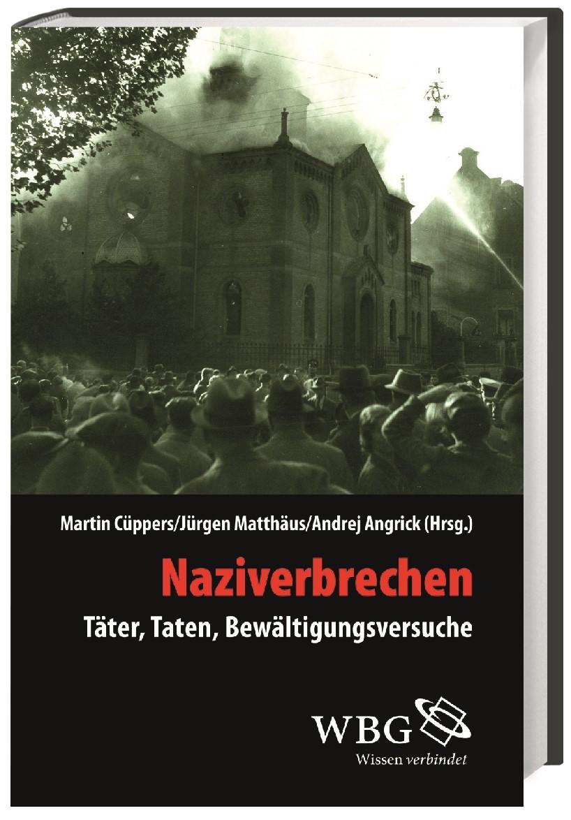 Naziverbrechen | Cüppers / Matthäus / Angrick, 2013 | Buch (Cover)