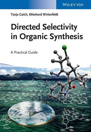 Abbildung von Gaich / Winterfeldt | Directed Selectivity in Organic Synthesis | 2014