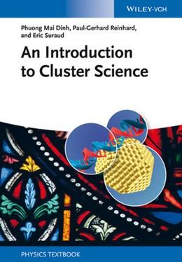 Abbildung von Dinh / Reinhard / Suraud | An Introduction to Cluster Science | 2013