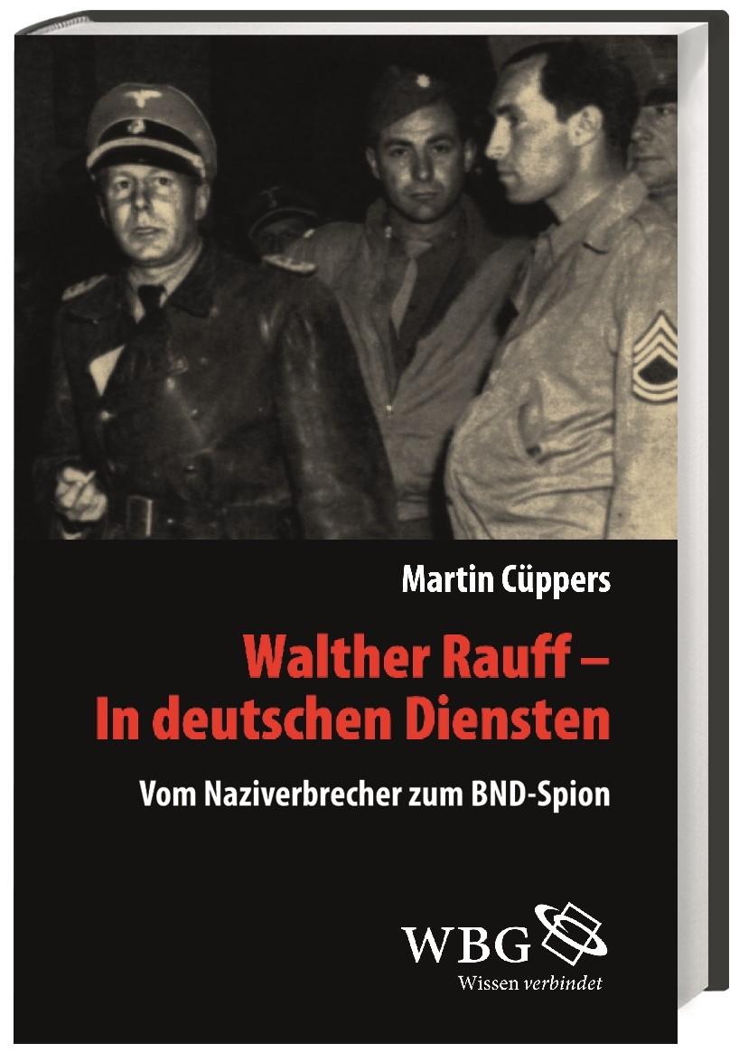 Abbildung von Cüppers / Mallmann   Walther Rauff – In deutschen Diensten   2013