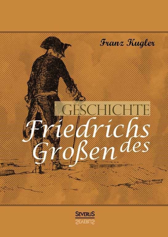 Abbildung von Kugler   Geschichte Friedrichs des Großen. Gezeichnet von Adolph Menzel   2013