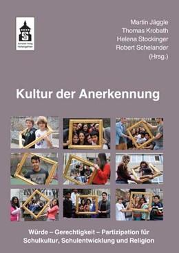 Abbildung von Jäggle / Krobath / Stockinger | Kultur der Anerkennung | 2013 | Würde - Gerechtigkeit - Partiz...