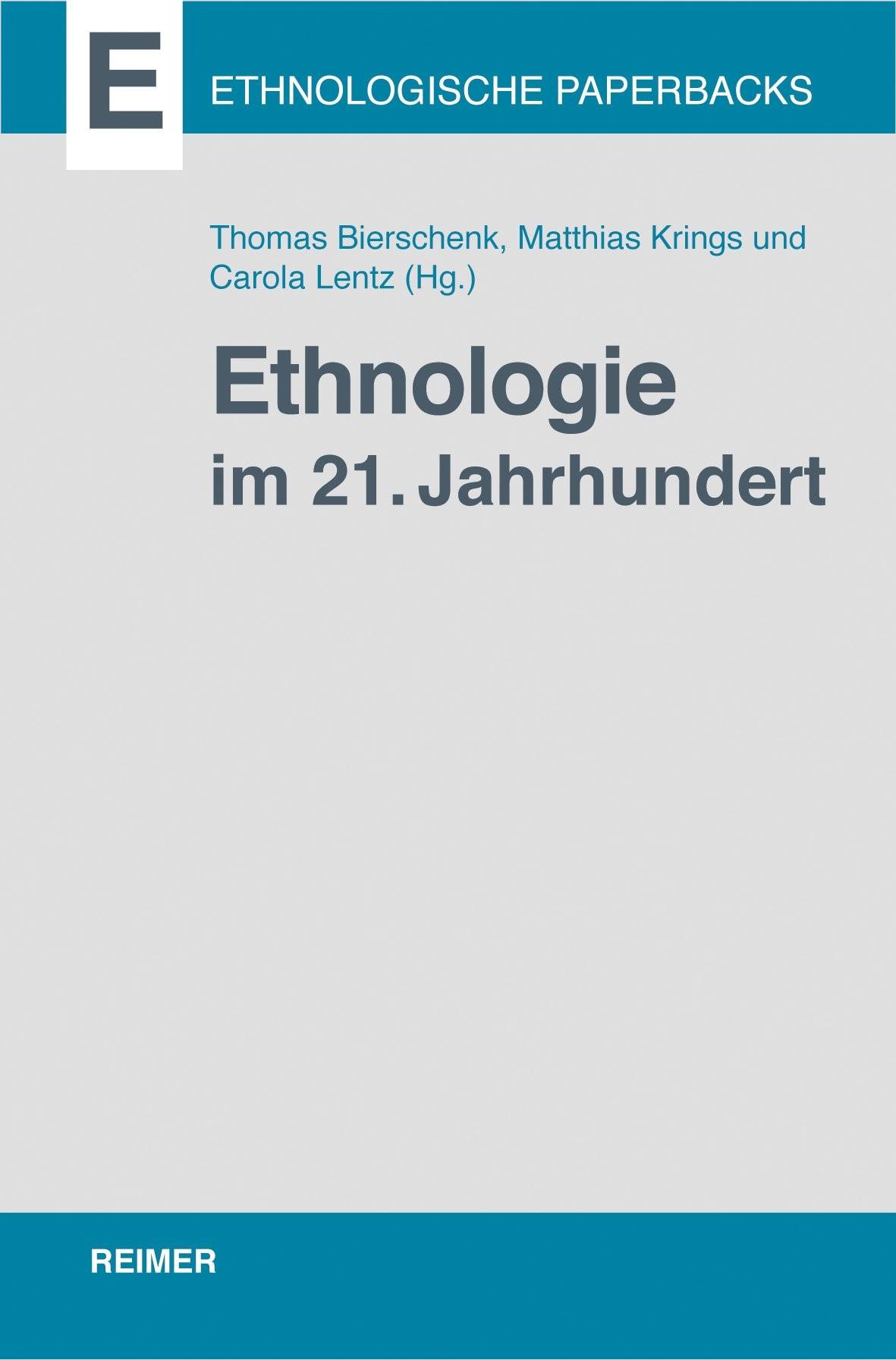 Abbildung von Bierschenk / Krings / Lentz   Ethnologie im 21. Jahrhundert   2013