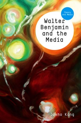 Abbildung von Kang | Walter Benjamin and the Media | 2014 | The Spectacle of Modernity
