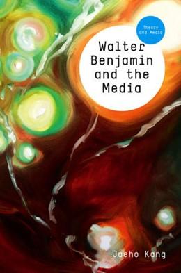 Abbildung von Kang | Walter Benjamin and the Media | 1. Auflage | 2014 | beck-shop.de