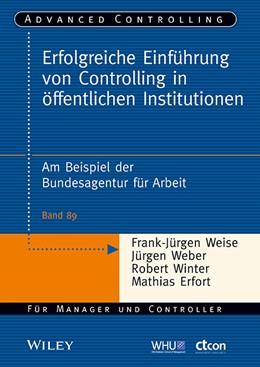 Abbildung von Weber / Weise / Winter   Erfolgreiche Einführung von Controlling in öffentlichen Institutionen   2014   Am Beispiel der Bundesagentur ...   89
