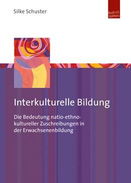 Abbildung von Schuster | Interkulturelle Bildung | 2013 | Die Bedeutung natio-ethno-kult...