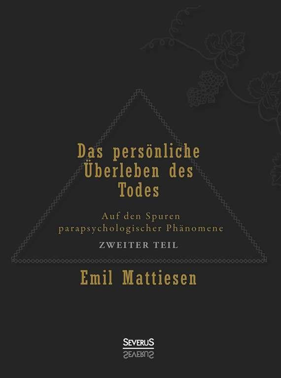 Abbildung von Mattiesen   Das persönliche Überleben des Todes, Bd. 2   2013