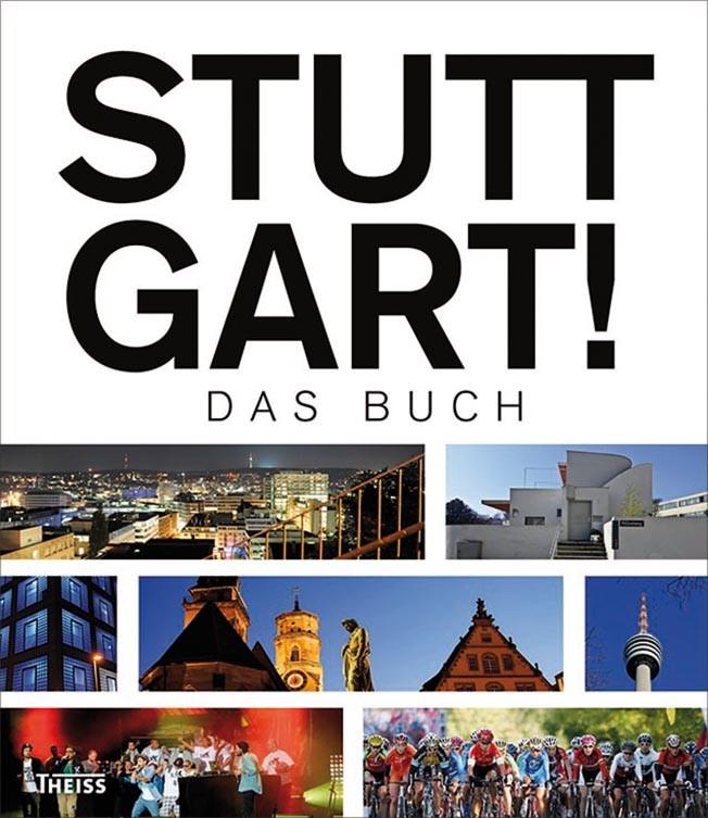 Stuttgart! Das Buch | Borgmann / Hirschfell / Löhle, 2013 | Buch (Cover)