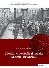 Die Münchner Polizei und der Nationalsozialismus   / Schröder, 2013   Buch (Cover)