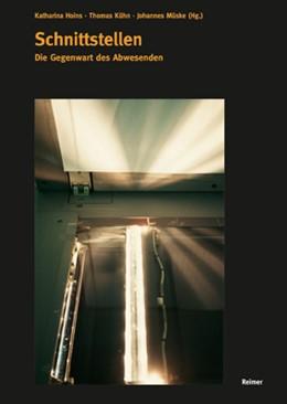 Abbildung von Hoins / Kühn / Müske   Schnittstellen   2014   Die Gegenwart des Abwesenden   7