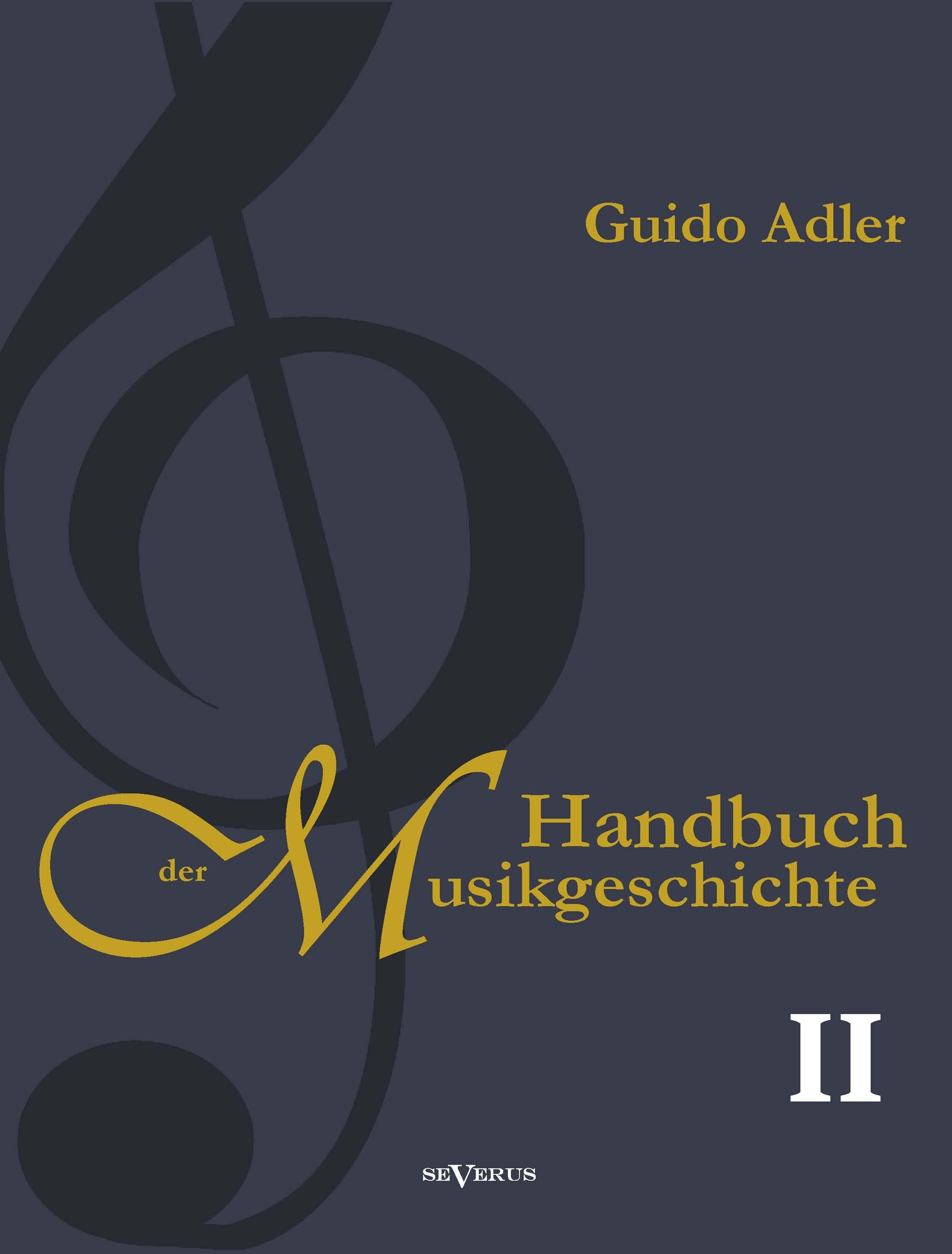 Handbuch der Musikgeschichte, Bd. 2 | Adler, 2013 | Buch (Cover)