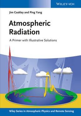 Abbildung von Coakley Jr. / Yang | Atmospheric Radiation | 2014 | A Primer with Illustrative Sol...