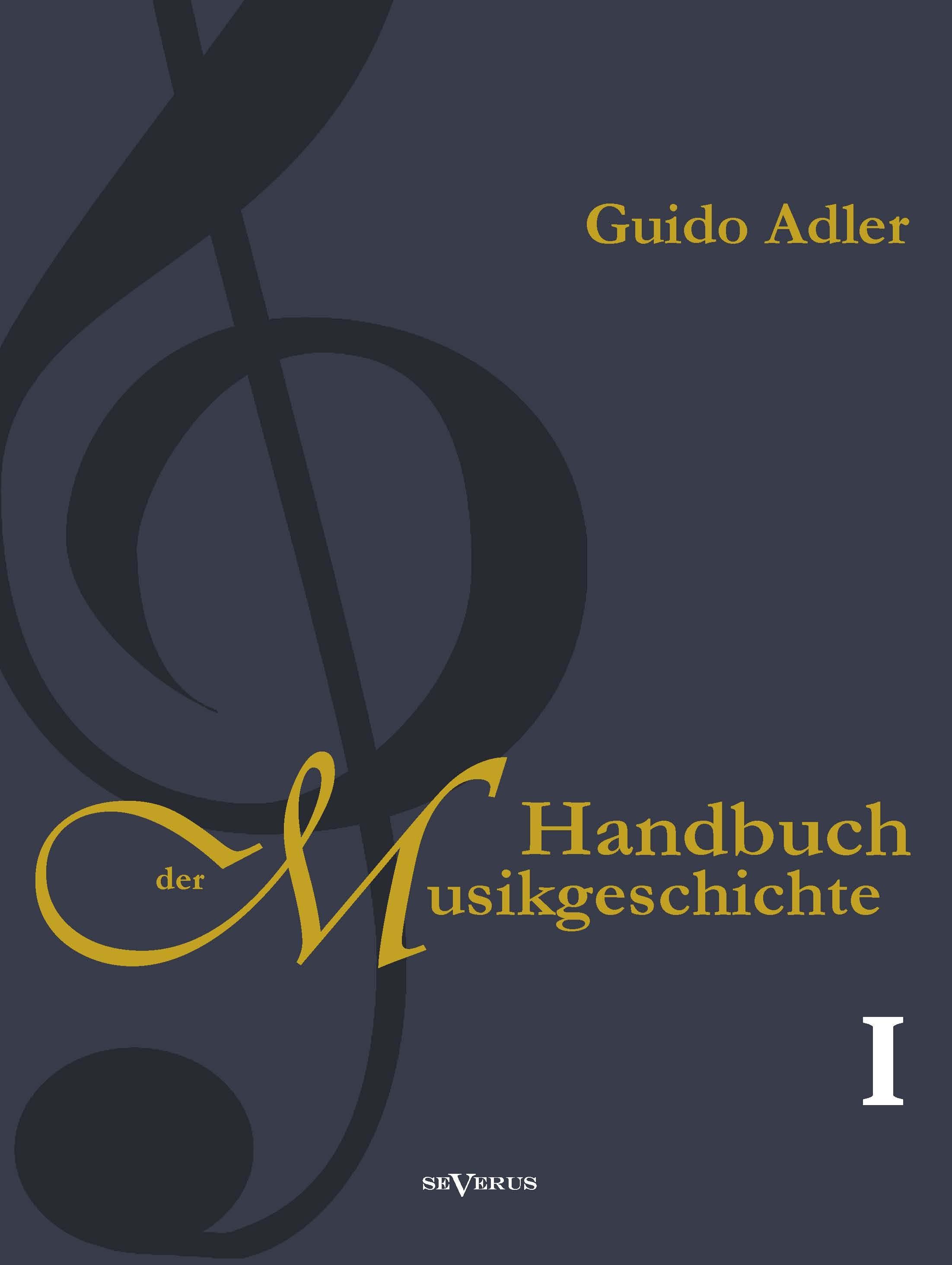 Handbuch der Musikgeschichte, Bd. 1 | Adler, 2013 | Buch (Cover)