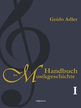 Abbildung von Adler | Handbuch der Musikgeschichte, Bd. 1 | 2013 | Mit vielen Notenbeispielen und...