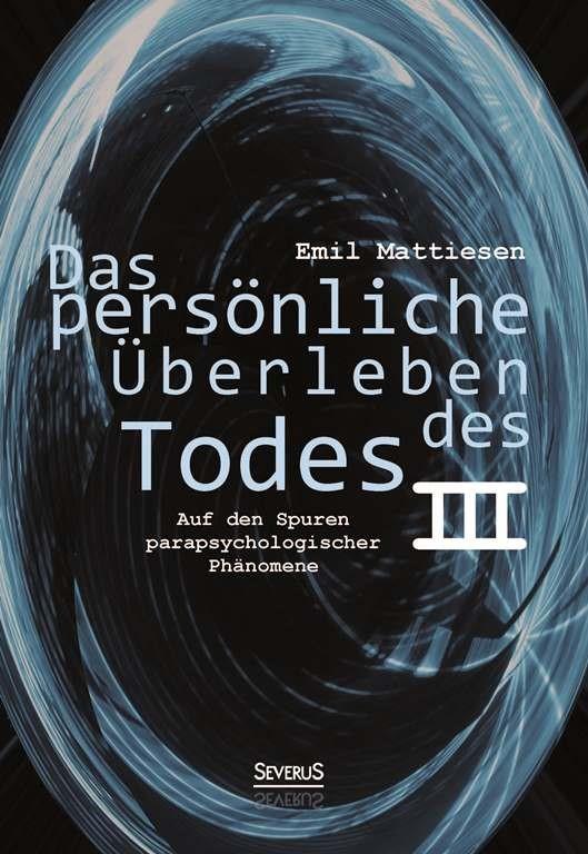 Abbildung von Mattiesen | Das persönliche Überleben des Todes, Bd. 3 | 2013