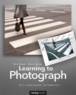 Abbildung von Banek   Learning to Photograph   2013   Vol. 2: Visual Concepts and Co...
