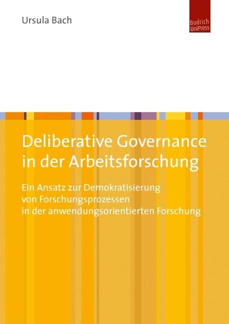 Abbildung von Bach | Deliberative Governance in der Arbeitsforschung | 2013