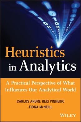 Abbildung von Pinheiro / McNeill | Heuristics in Analytics | 2014 | A Practical Perspective of Wha...