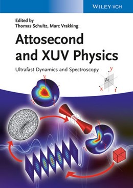 Abbildung von Schultz / Vrakking | Attosecond and XUV Physics | 2014 | Ultrafast Dynamics and Spectro...