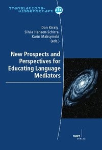 Abbildung von Kiraly / Hansen-Schirra / Maksymski | New Prospects and Perspectives for Educating Language Mediators | 2013