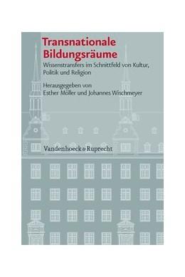 Abbildung von Wischmeyer / Möller   Transnationale Bildungsräume   Aufl.   2013   Wissenstransfers im Schnittfel...   Band 096
