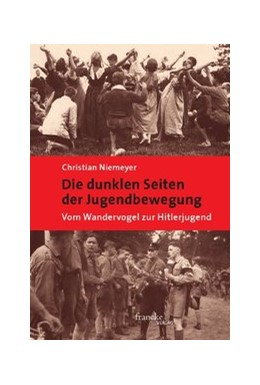 Abbildung von Niemeyer   Die dunklen Seiten der Jugendbewegung   2013   Vom Wandervogel zur Hitlerjuge...