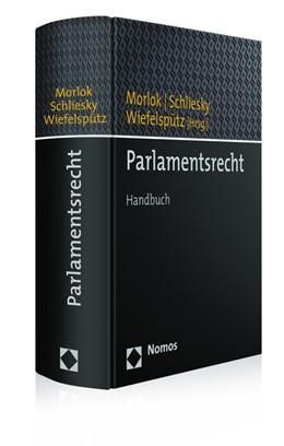 Abbildung von Morlok / Schliesky / Wiefelspütz (Hrsg.) | Parlamentsrecht | 2016 | Handbuch