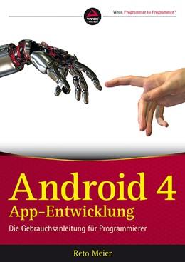 Abbildung von Meier | Android 4 App-Entwicklung | 2013 | Die Gebrauchsanleitung für Pro...