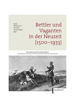 Abbildung von Althammer / Gerstenmayer   Bettler und Vaganten in der Neuzeit (1500-1933)   2013   Eine kommentierte Quellenediti...