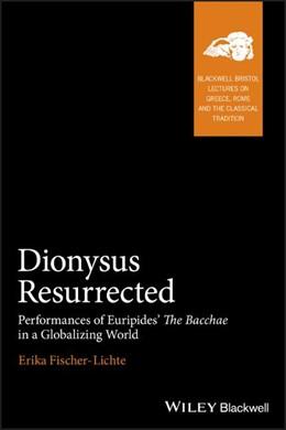 Abbildung von Fischer-Lichte | Dionysus Resurrected | 2013 | Performances of Euripides' The...