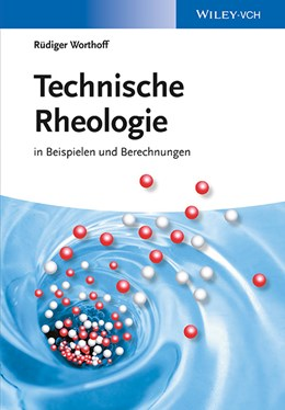 Abbildung von Worthoff | Technische Rheologie | 2013 | in Beispielen und Berechnungen