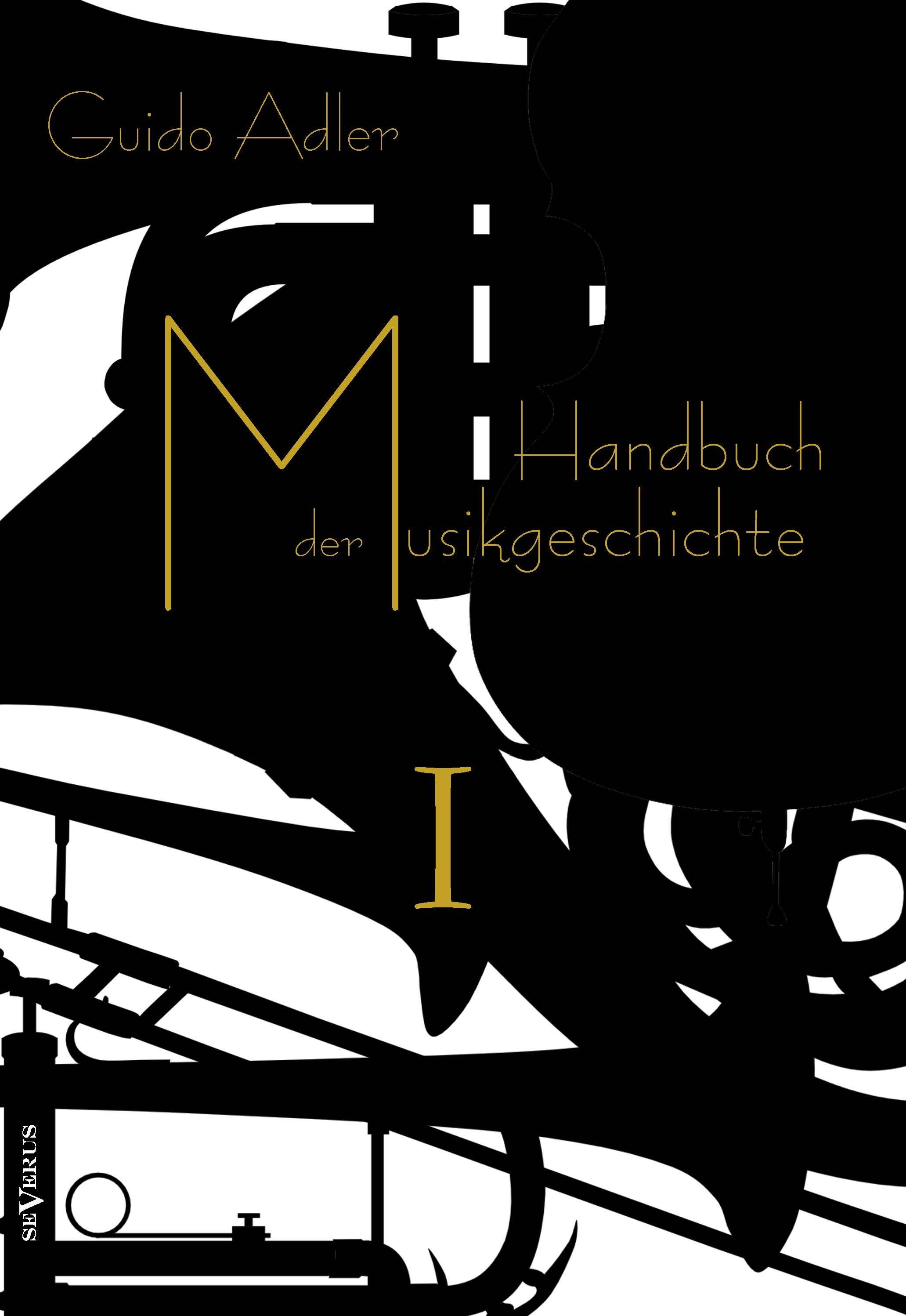 Handbuch der Musikgeschichte, Bd. 1   Adler, 2013   Buch (Cover)