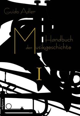 Abbildung von Adler | Handbuch der Musikgeschichte, Bd. 1 | 2013