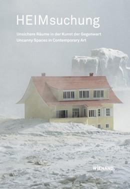 Abbildung von Adolphs / Berg | HEIMsuchung | 2013 | Unsichere Räume in der Kunst d...