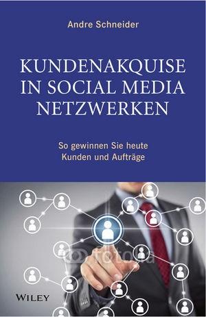 Abbildung von Schneider | Kundenakquise in Social-Media-Netzwerken | 2013