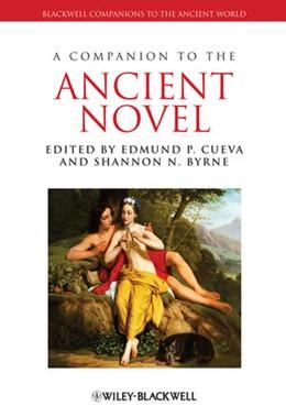 Abbildung von Cueva / Byrne | A Companion to the Ancient Novel | 1. Auflage | 2014 | beck-shop.de