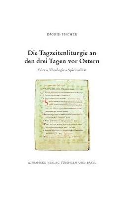 Abbildung von Fischer | Die Tagzeitenliturgie an den drei Tagen vor Ostern | 1. Auflage | 2013 | 22 | beck-shop.de