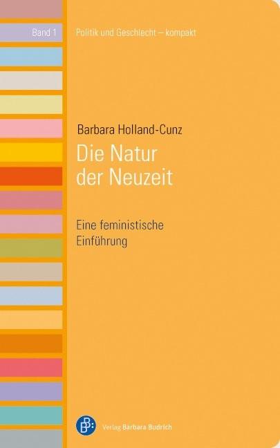 Abbildung von Holland-Cunz | Die Natur der Neuzeit | 1. Aufl. 2014 | 2014