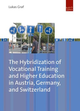 Abbildung von Graf | The Hybridization of Vocational Training and Higher Education in Austria, Germany, and Switzerland | 2013