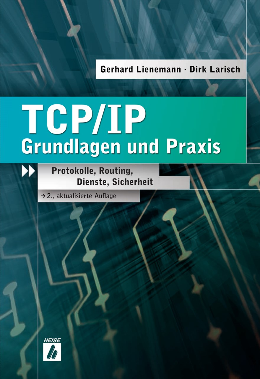 TCP/IP – Grundlagen und Praxis   Lienemann / Larisch   2., akt. Aufl., 2013   Buch (Cover)
