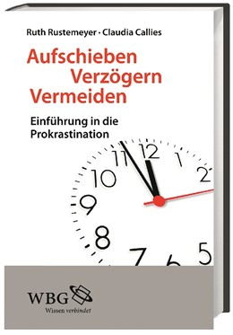 Abbildung von Rustemeyer / Callies | Aufschieben, Verzögern, Vermeiden | 1. Auflage | 2013 | beck-shop.de