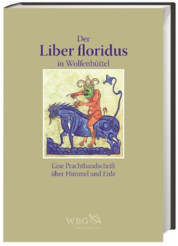 Abbildung von Heitzmann / Carmassi | Der Liber floridus in Wolfenbüttel | 2013 | Eine Prachthandschrift über Hi...